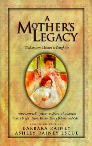A Mother's Legacy: Wisdom from Mothers to Daughters