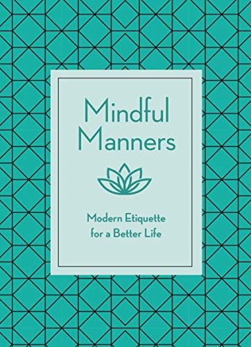 Mindful Manners: Modern Etiquette for a Better Life