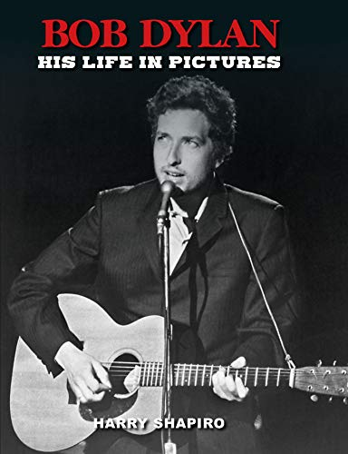 Bob Dylan: His Life in Pictures
