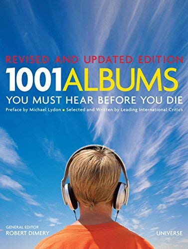 1001 Albums You Must Hear Before You Die (Revised and Updated Edition)