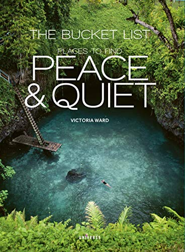 Places to Find Peace & Quiet (The Bucket List)
