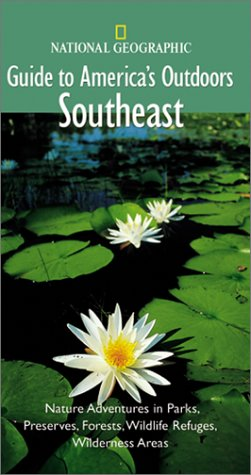 Southeast (National Geographic Guide to America's Outdoors)
