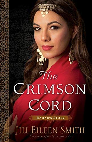 The Crimson Cord: Rahab's Story (Daughters of the Promised Land, Volume 1)