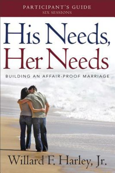 His Needs, Her Needs (Participant's Guide)
