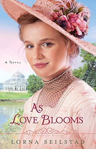As Love Blooms (The Gregory Sisters, Bk. 3)