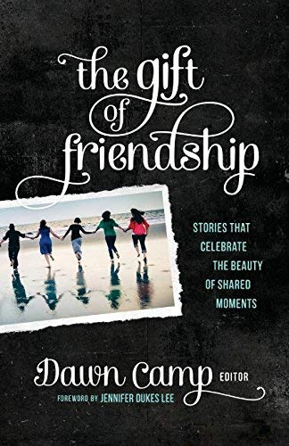 The Gift of Friendship:Stories That Celebrate the Beauty of Shared Moments