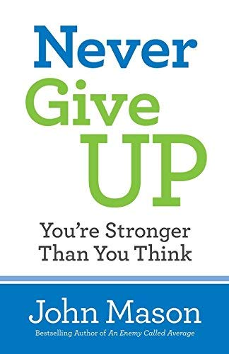 Never Give Up: You're Stronger Than You Think