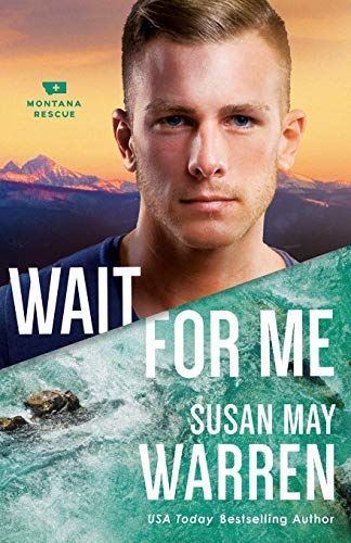 Wait for Me (Montana Rescue, Bk. 6)
