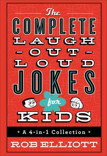 The Complete Laugh-Out-Loud Jokes for Kids (A 4-in-1 Collection)