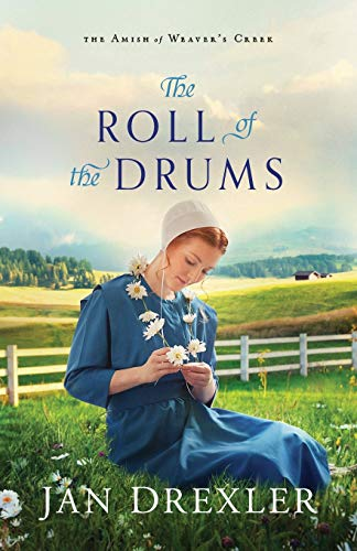 The Roll of the Drums (The Amish of Weaver's Creek, Bk. 2)