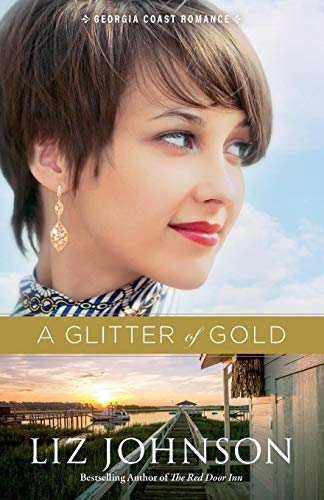 Glitter of Gold (Georgia Coast Romance, Bk. 2)