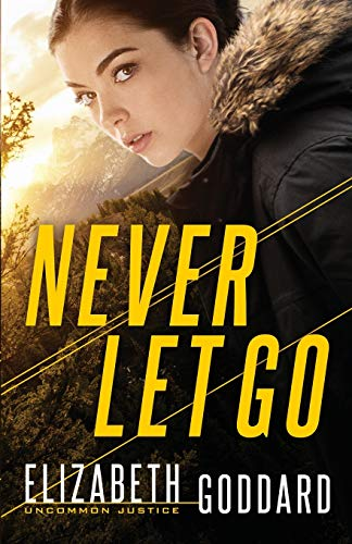 Never Let Go (Uncommon Justice, Bk. 1)