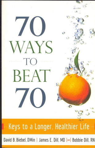 70 Ways to Beat 70: Keys to a Longer, Healthier Life