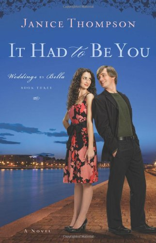 It Had to Be You (Weddings by Bella, Book 3)