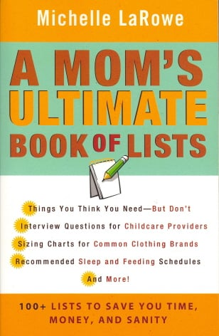 A Mom's Ultimate Book of Lists, A: 100+ Lists to Save You Time, Money, and Sanity