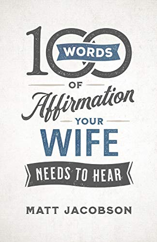 100 Words of Affirmation Your Wife Needs to Hear