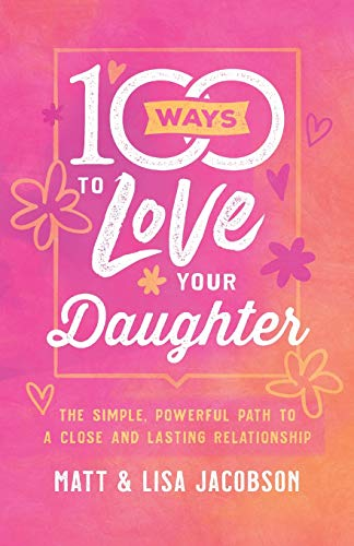 100 Ways to Love Your Daughter