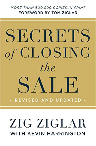 Secrets of Closing the Sale (Revised and Updated)