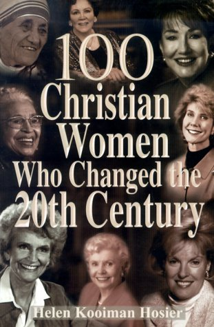 100 Christian Women Who Changed the Century