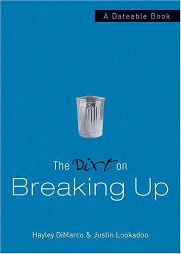The Dirt On Breaking Up: A Dateable Book