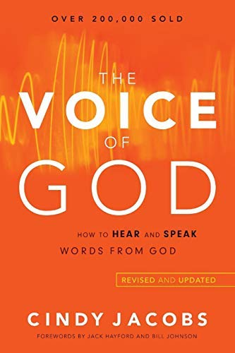The Voice of God: How to Hear and Speak Words from God (Revised and Updated)