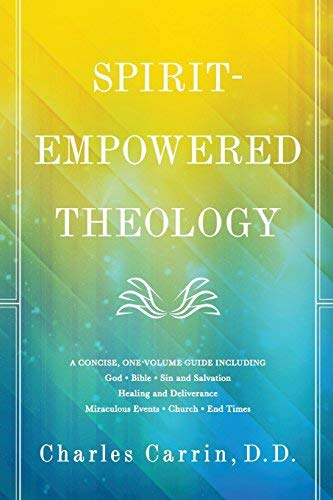 Spirit-Empowered Theology: A Concise, One-Volume Guide