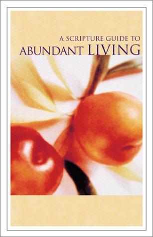 A Scripture Guide to Abundant Living