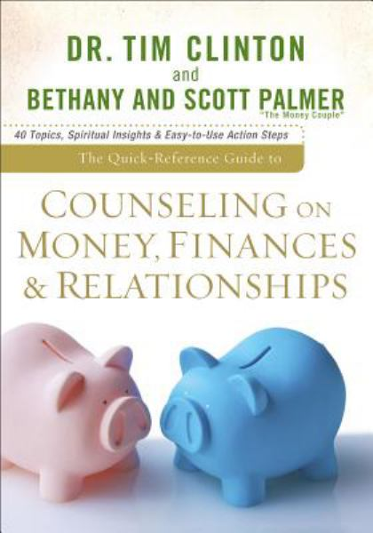 The Quick-Reference Guide to Counseling on Money, Finances and Relationships