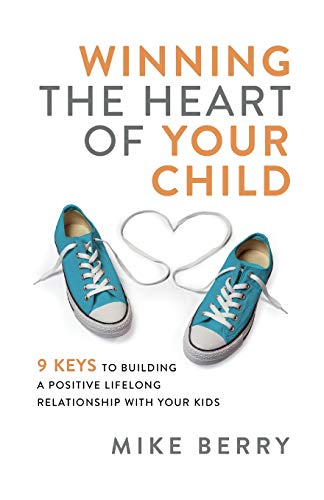 Winning the Heart of Your Child
