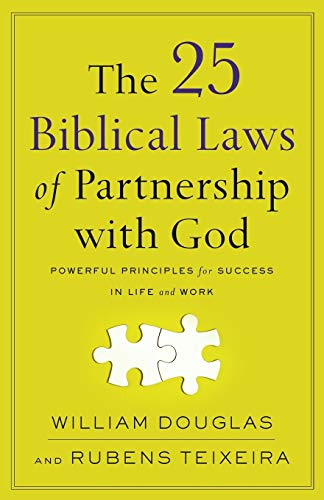 The 25 Biblical Laws of Partnership with God: Powerful Principles for Success in Life and Work