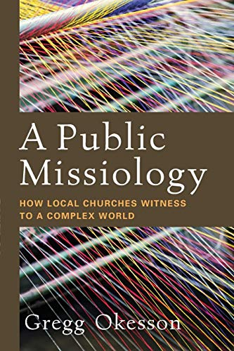 A Public Missiology: How Local Churches Witness to a Complex World