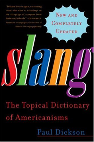 Slang: The Topical Dictionary of Americanisms (New and Completely Updated)