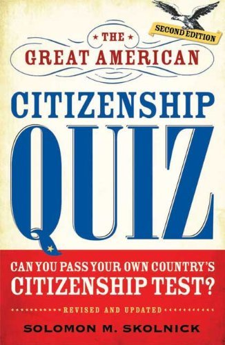 The Great American Citizenship Quiz (Revised and Updated)