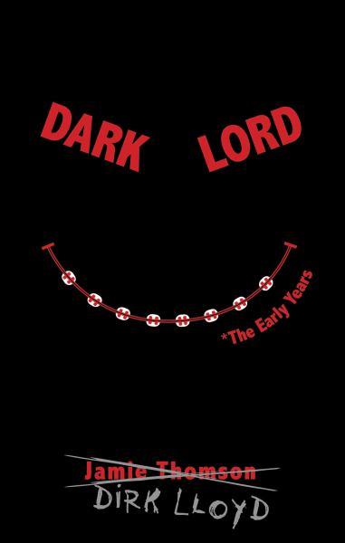 Dark Lord, the Eary Years