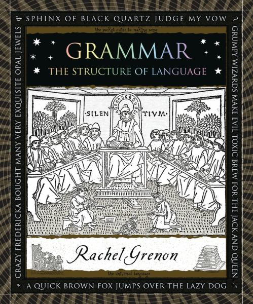 Grammar: The Structure of Language (Wooden Books)