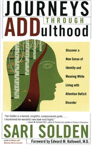 Journeys Through ADDulthood: Discover a New Sense of Identity and Meaning with Attention Deficit Disorder