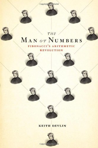 The Man of Numbers: Fibonacci's Arithmetic Revolution