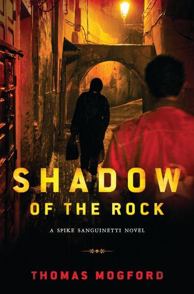 Shadow of the Rock (Spike Sanguinetti Novel)
