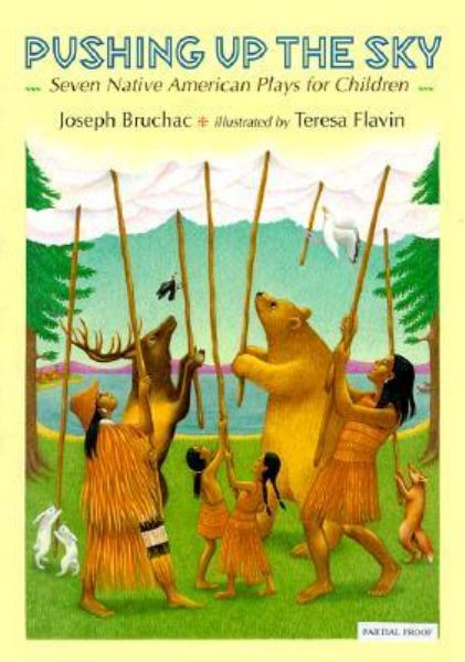 Pushing Up The Sky: Seven Native American Plays For Children