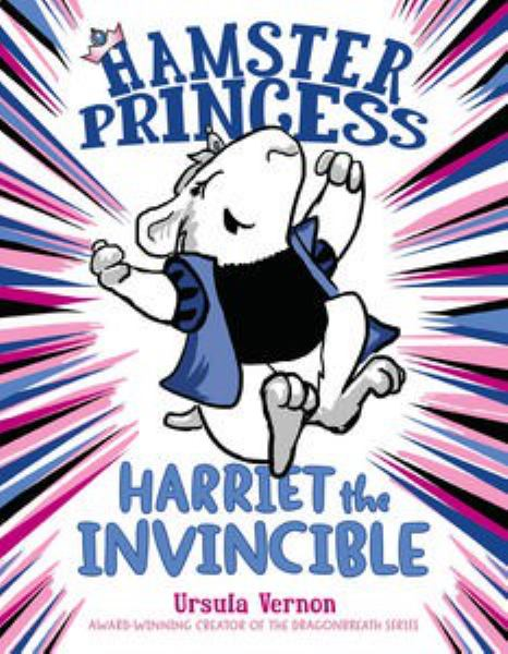 Harriet the Invincible (Hamster Princess)
