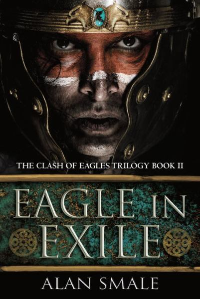 Eagle in Exile (The Clash of Eagles Trilogy, Book 2)