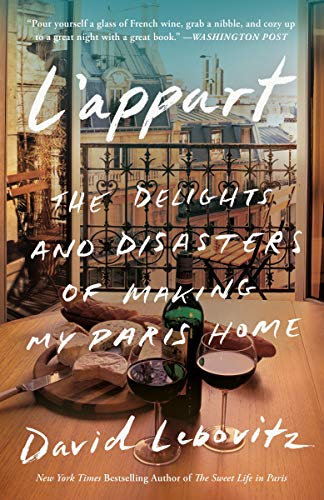 L'Appart: The Delights and Disasters of Making My Paris Home