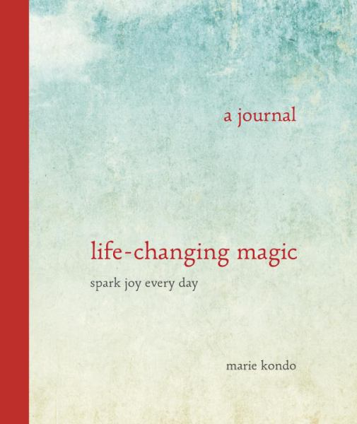 Life-Changing Magic: Spark Joy Every Day (A Journal)