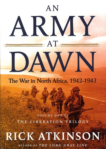 An Army at Dawn (Liberation Trilogy, Volume One)