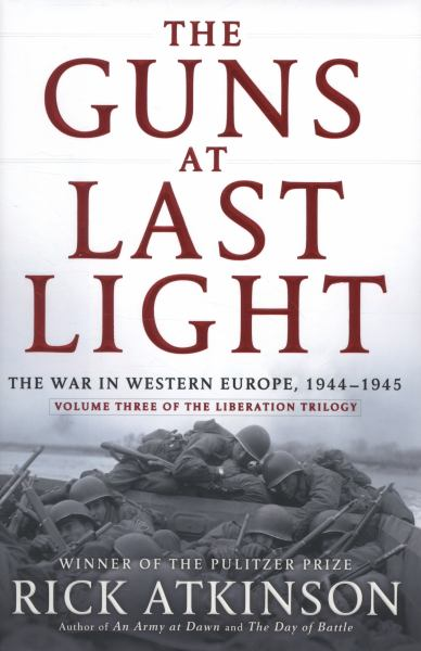 The Guns at Last Light: The War in Western Europe, 1944-1945 (Liberation Trilogy, Vol. 3)