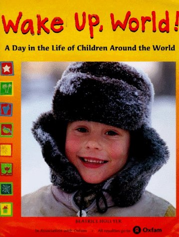 Wake Up, World!: A Day in the Life of Children Around the Wrold