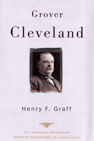Grover Cleveland: The 22nd and 24th President 1885-1889 and 1893-1897 (The American President Series)