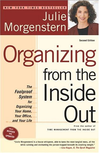 Organizing from the Inside Out: The Foolproof System for Organizing Your Home, Your Office, and Your Life (2nd Edition)