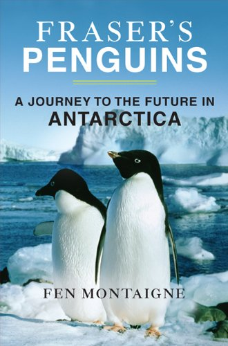Fraser's Penguins: A Journey to the Future in Antarctica.