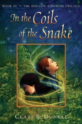 In The Coils Of The Snake (Hollow Kingdom Trilogy, Bk. 3)